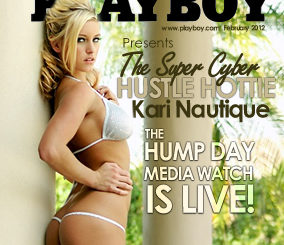 Playboy's Very Own Super Cyber Hustle Hottie Kari Nautique Presents The Hump Day Media Watch For Wednesday, February 8, 2012