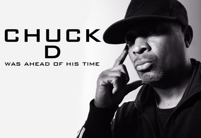 Chuck D Was Ahead of His Time