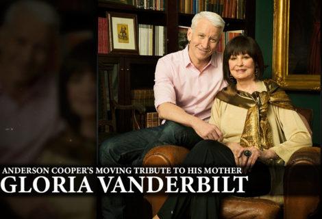 Watch Anderson Cooper's Moving Tribute to His Mother Gloria Vanderbilt