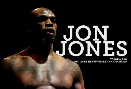 Jon Jones Vacates the UFC Light Heavyweight Championship