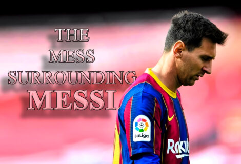 The Mess Surrounding Messi